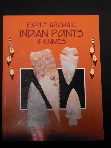 9780891454083: Early Archaic Indian Points and Knives