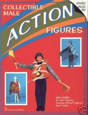 9780891454113: Collectible Male Action Figures: Including G.I. Joe Figures, Captain Action Figures, Ken Dolls