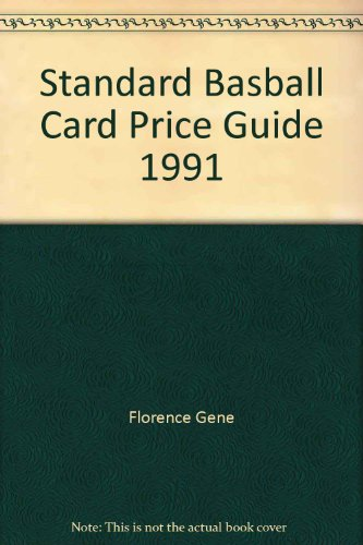 Standard Basball Card Price Guide 1991 (0891454357) by Florence, Gene