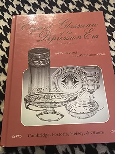 Elegant Glassware of the Depression Era - Rev. 4th Edition