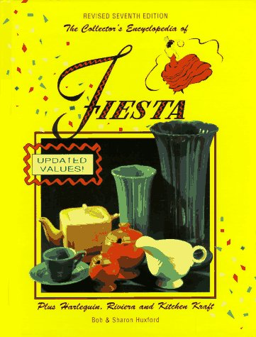 9780891454496: The Collector's Encyclopedia of Fiesta: Plus Harlequin, Riviera, and Kitchen Craft, 7th Revised & Updated Edition