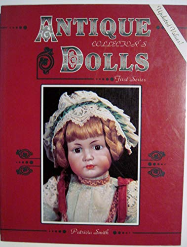 9780891454755: Antique Collectors' Dolls: First Series
