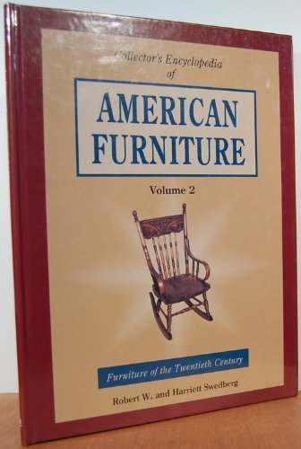 9780891454809: Collectors Encyclopedia of American Furniture: Furniture of the Twentieth Century