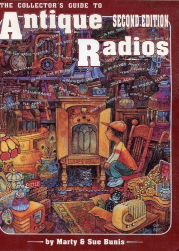 Collector's Guide to Antique Radios 9780891454984 A guide to collecting antique radios.