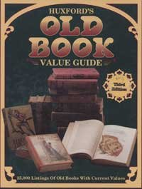 Huxford's Old Book Value Guide, 4th Edition: Huxford, Bob; Huxford, Sharon