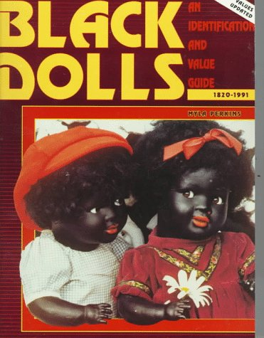 9780891455158: Black Dolls 1820-1991: An Identification and Value Guide