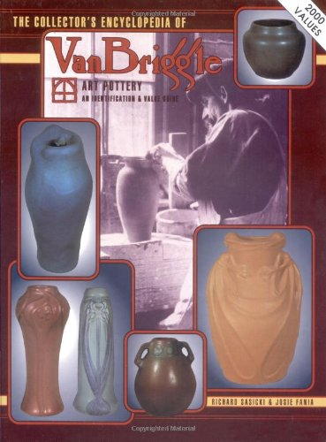 9780891455196: The Collector's Encyclopedia of Van Briggle Art Pottery: An Identification & Value Guide