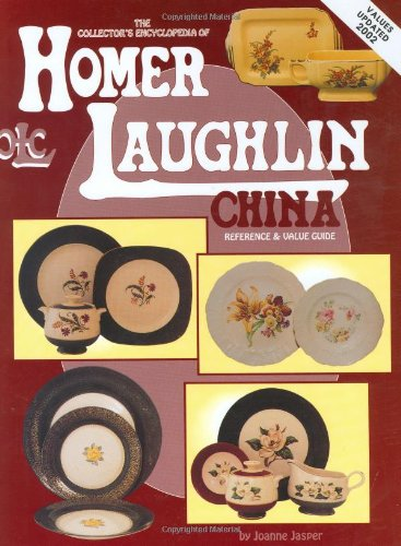 9780891455356: The Collector's Encyclopedia of Homer Laughlin China: Reference and Value Guide