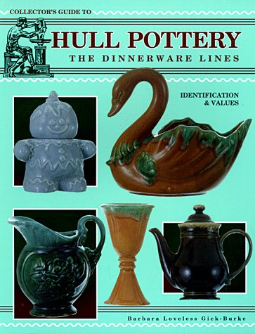 9780891455387: The Collector's Guide to Hull Pottery: The Dinnerware Lines : Identification & Values