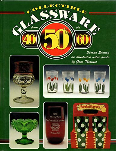 9780891455530: Collectible Glassware from the 40's, 50's, 60's: An Illustrated Value Guide, Second Edition
