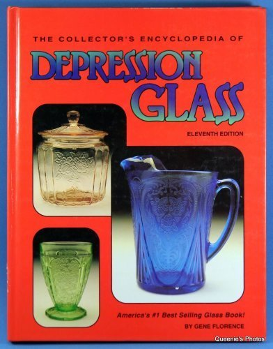 COLLECTOR'S ENCYCLOPEDIA OF DEPRESSION GLASS [11th Edition]