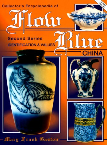 9780891455806: Collectors Encyclopedia of Flow Blue China