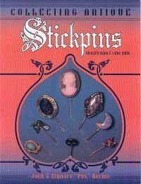 9780891456070: Collecting Antique Stickpins: Identification & Value Guide