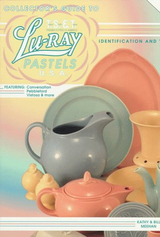 9780891456087: Collector's Guide to Lu-Ray Pastels U.S.A.: Featuring Conversation, Pebbleford, Vistosa and More
