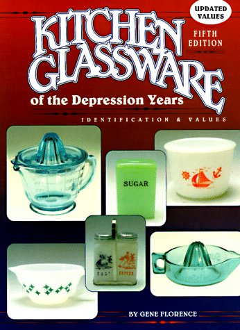 9780891456162: Kitchen Glassware of the Depression Years (Kitchen Glassware of the Depression Years: Identification & Values)