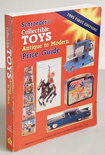 Schroder's Collectible Toys: Antique to Modern (Schroeder's Collectible Toys) (089145621X) by Huxford, Bob; Huxford, Sharon