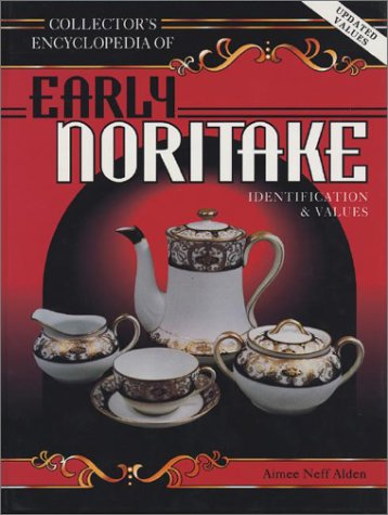 Collectors Encyclopedia of Early Noritake: Alden, Aimee Neff