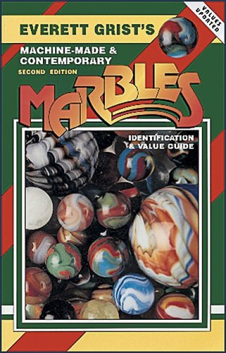 9780891456414: Everett Grist's Machine-Made and Contemporary Marbles (GRISTS, EVERETT//MACHINE-MADE AND CONTEMPORARY MARBLES)