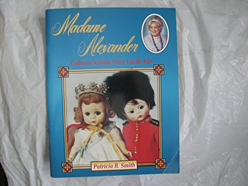 9780891456421: Madame Alexander Collector's Dolls Price Guide, No 20