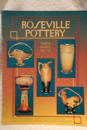 Roseville Pottery: Price Guide No. 10 (0891456546) by Bob Huxford