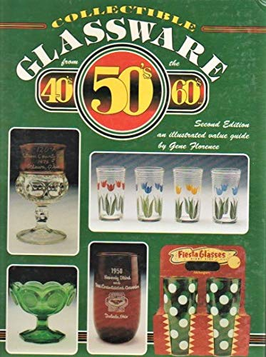 9780891456629: Collectible Glassware from the 40's, 50's, 60's: An Illustrated Value Guide