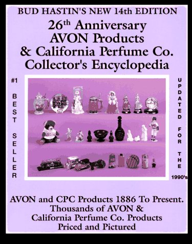 9780891456643: Bud Hastin's Avon & C.P.C. Collector's Encyclopedia: The Official Guide for Avon Bottle Collectors (Bud Hastin's Avon and Collector's Encyclopedia)
