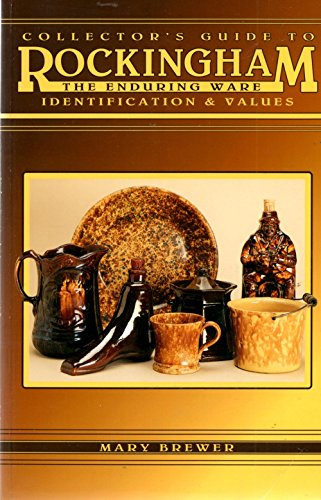 Collector's Guide to Rockingham: The Enduring Ware: Identification & Values: Brewer, Mary