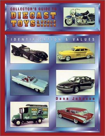 9780891456933: Collector's Guide to Diecast Toys & Scale Models: Identification and Values
