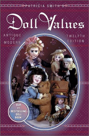 Doll Values : Antique to Modern 12th Edition / 9th Blue Book Dolls and Values [Doll Collecting...