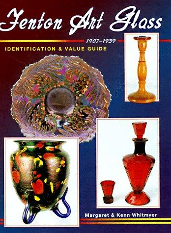 9780891456964: Fenton Art Glass 1907-1939: Identification & Value Guide