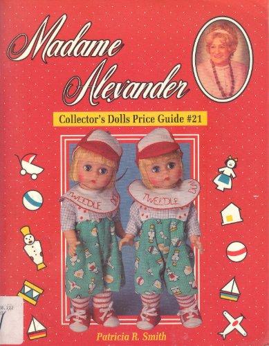 9780891456988: Madame Alexander Collector's Dolls Price Guide, No 21