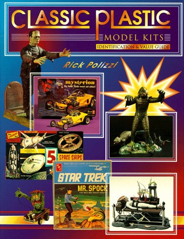 9780891457015: Classic Plastic Model Kits: Identification & Value Guide