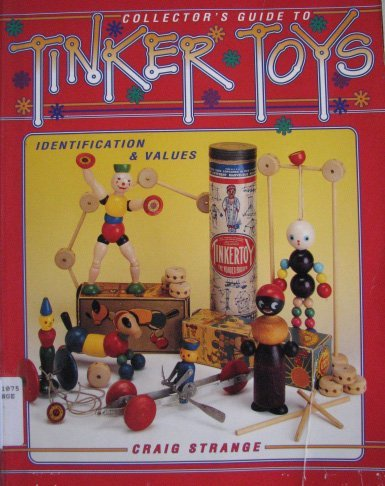 9780891457039: Collectors' Guide to Tinker Toys: Identification and Values