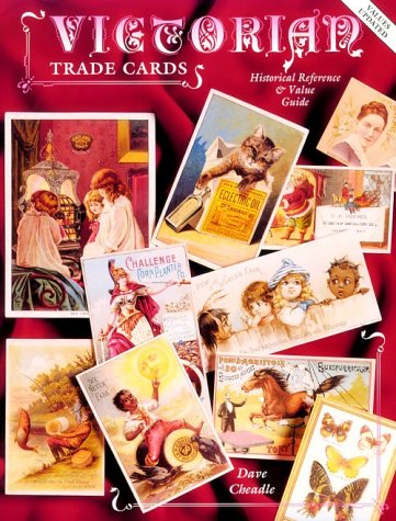 9780891457060: Victorian Trade Cards: Historical Reference & Value Guide