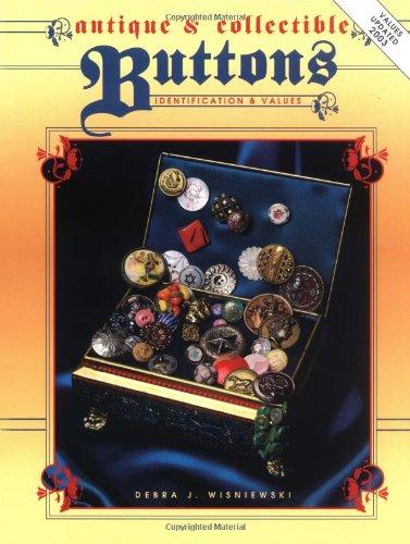 Antique And Collectible Buttons - Identification & Values: Wieniewski, Debra J.