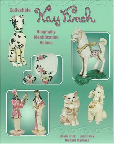 Collectible Kay Finch: Biography Identification Values: Frick, Devin; Frick, Jean and Martinez, ...