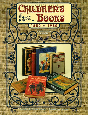 9780891457176: Collector's Guide to Children's Books, 1850 to 1950: Identification & Values