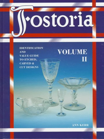 9780891457268: Fostoria: Identification and Value Guide to Etched, Carved & Cut Designs, Volume II