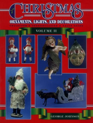 9780891457459: Christmas Ornaments, Lights and Decorations: Collector's Identification & Value Guide (Christmas Ornaments II, Lights & Decorations)