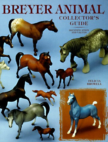 Breyer Animal: Collector's Guide: Browell, Felicia