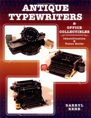 9780891457572: Antique Typewriters and Office Collectibles: Identification & Value Guide