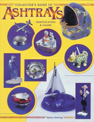9780891457701: Collector's Guide to Ashtrays: Identification & Values