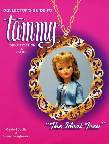 Collector's Guide to Tammy: The Ideal Teen: Identification & Values: Sabulis, Cindy; ...
