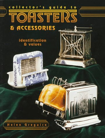 9780891457749: Collector's Guide to Toasters & Accessories: Identification & Values