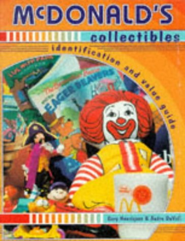 9780891457831: McDonald's Collectibles: Identification and Value Guide