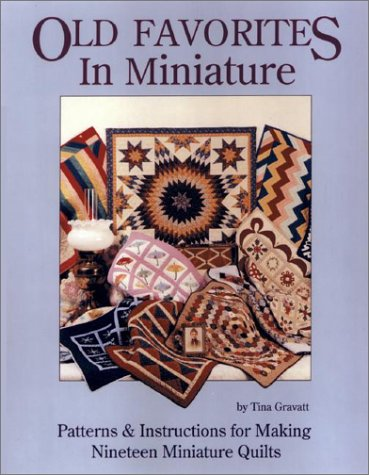 9780891458081: Old Favorites in Miniature: Patterns and Instructions for Making Nineteen Miniature Quilts