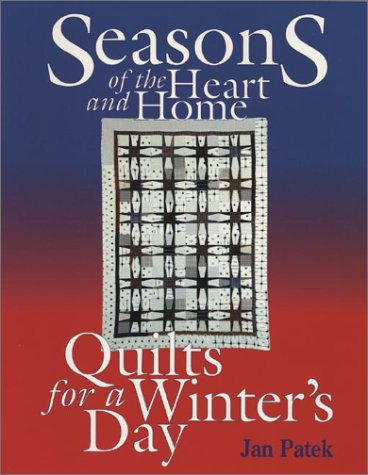 9780891458241: Quilts for a Winter's Day (Seasons of the Heart & Home)