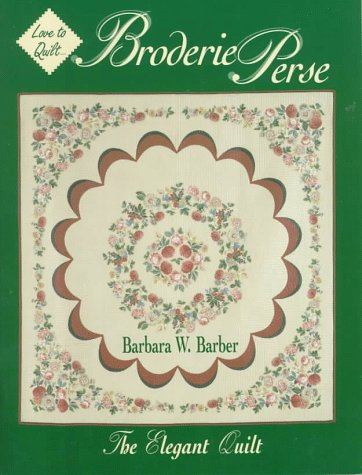 9780891458753: Love to Quilt...Broderie Perse: The Elegant Quilt