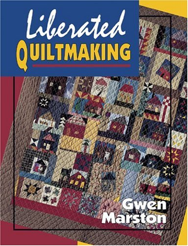Liberated Quiltmaking (0891458786) by Gwen Marston