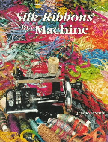 9780891458807: Silk Ribbons by Machine